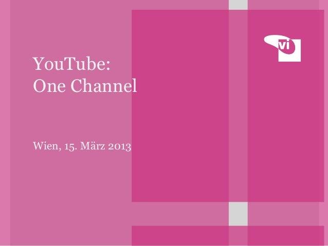 YouTube:One ChannelWien, 15. März 2013
