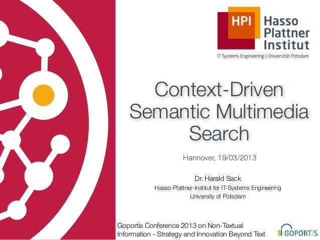 Context-Driven   Semantic Multimedia        Search                       Hannover, 19/03/2013                           Dr...