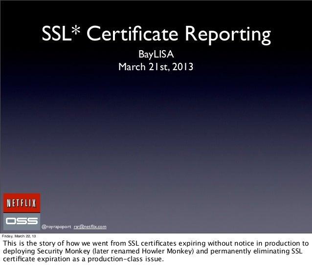 SSL* Certificate Reporting                                                         BayLISA                                 ...
