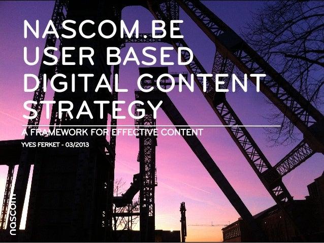 NASCOM.BEUSER BASEDDIGITAL CONTENTSTRATEGYA FRAMEWORK FOR EFFECTIVE CONTENTYVES FERKET - 03/2013