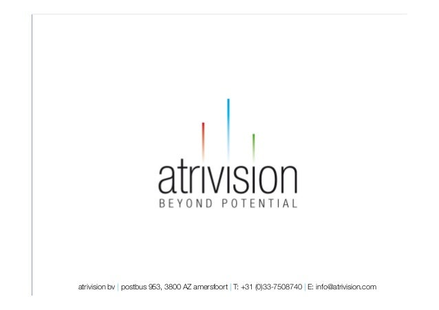 atrivision bv | postbus 953, 3800 AZ amersfoort | T: +31 (0)33-7508740 | E: info@atrivision.com                          w...