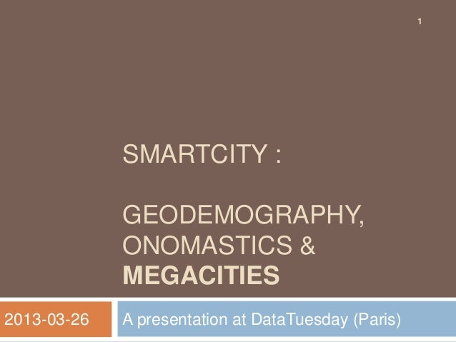 SmartCity : Geodemography, Onomastics and Megacities