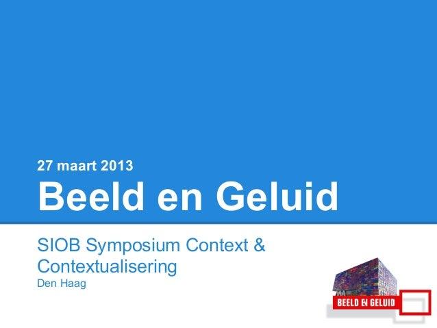 20130327 SIOB symposium context & contextualisering