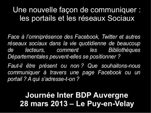 Une nouvelle façon de communiquer :   les portails et les réseaux SociauxFace à l'omniprésence des Facebook, Twitter et au...