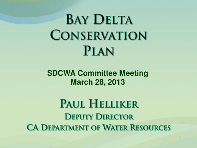 Bay Delta Conservation Plan - Paul Helliker, Department of Water Resources - March 28, 2013