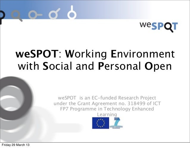 weSPOT: Working Environment        with Social and Personal Open                       weSPOT is an EC-funded Research Pro...