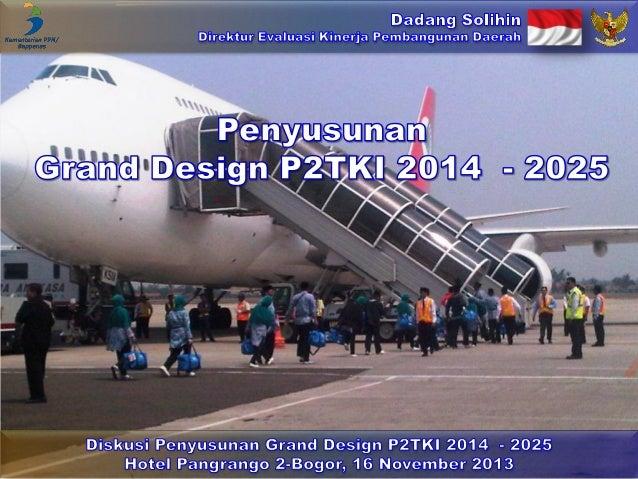 Penyusunan Grand Design P2TKI 2014  - 2025