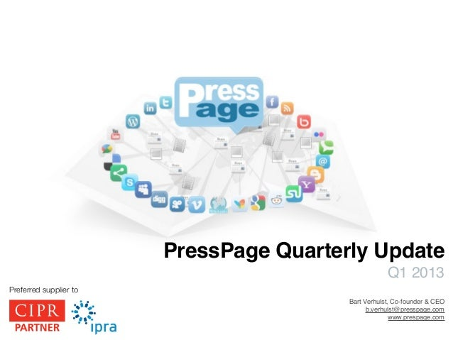 PressPage Quarterly Update                                                     Q1 2013Preferred supplier to               ...