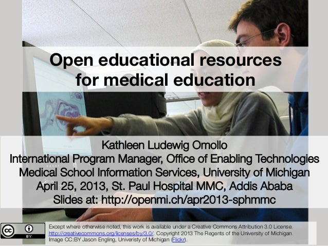 Open educational resources for medical educationKathleen Ludewig OmolloInternational Program Manager, Office of Enabling Te...