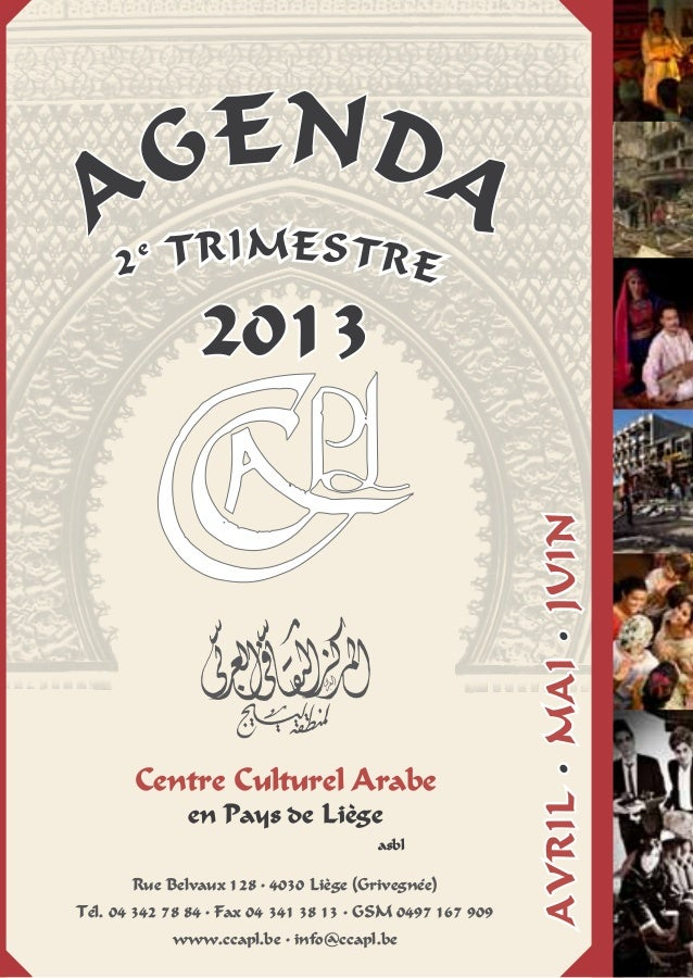 Centre Culturel Arabeen Pays de LiègeasblAgendaRue Belvaux 128 • 4030 Liège (Grivegnée)Tél. 04 342 78 84 • Fax 04 341 38 1...