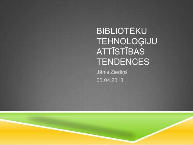 Bibliotēku tehnoloģiju attīstības tendences