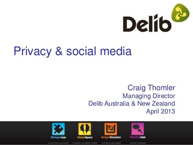 Privacy & social media                          Craig Thomler                         Managing Director             Delib ...