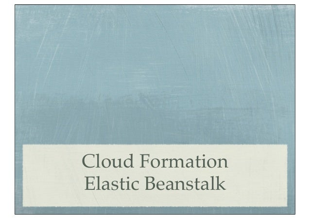 Cloud FormationElastic Beanstalk