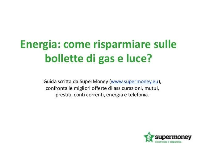 Energia - Come risparmiare sulle bollette di gas e luce