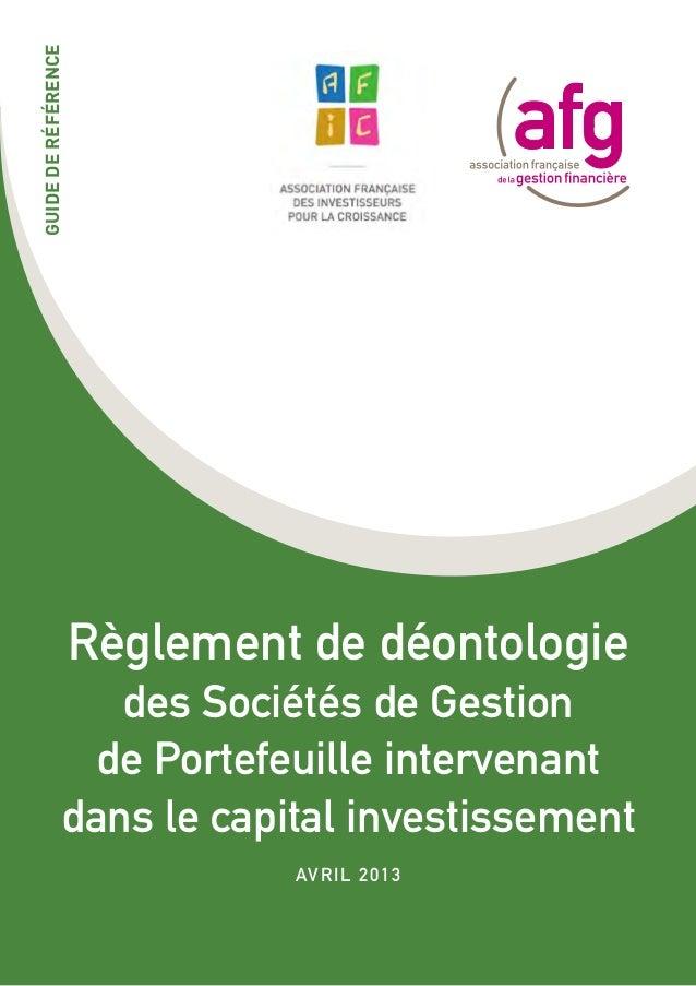 GUIDE DE Référence  Règlement de déontologie des Sociétés de Gestion de Portefeuille intervenant dans le capital investiss...