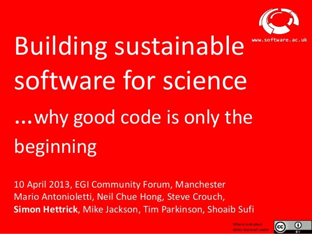 Building sustainable                                                 www.software.ac.uksoftware for science…why good code ...