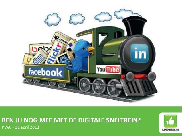 BEN JIJ NOG MEE MET DE DIGITALE SNELTREIN?PWA – 11 april 2013