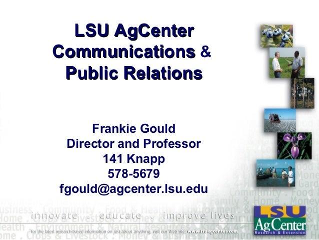 LSU AgCenterCommunications & Public Relations     Frankie Gould Director and Professor       141 Knapp        578-5679fgou...
