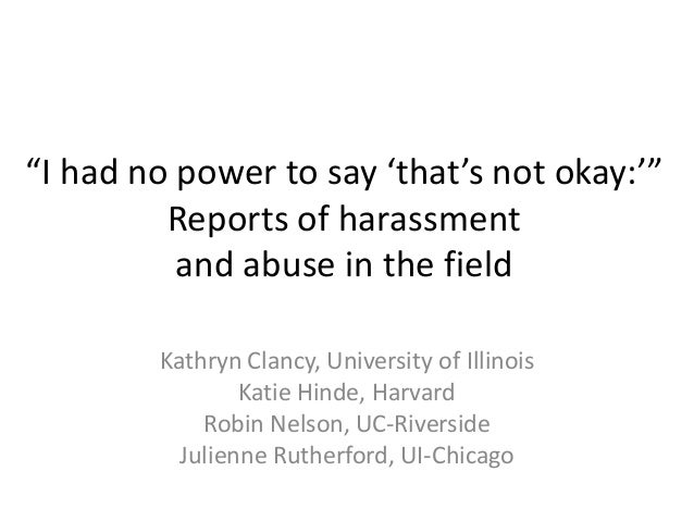 """I had no power to say 'that's not okay:'""         Reports of harassment          and abuse in the field        Kathryn Cl..."