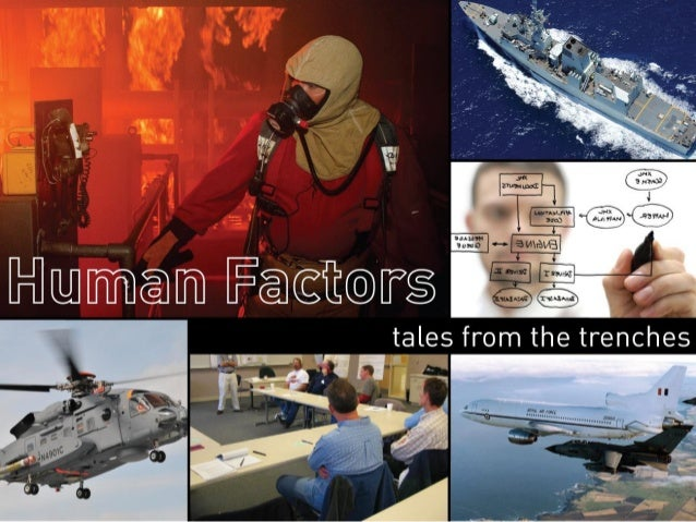 Human Factors: Tales from the trenches