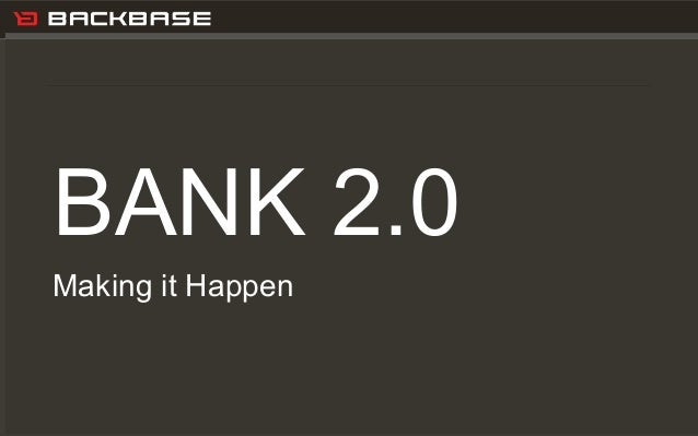 Customer Experience Solutions. Delivered.BANK 2.0Making it Happen