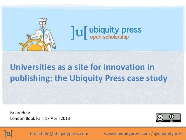 Universities as a site for innovation in publishing: the Ubiquity Press case study