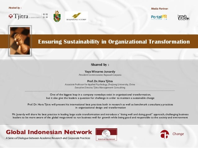 Hosted by :!Ensuring Sustainability in Organizational Transformation!!Media Partner:ChangeGlobal Indonesian NetworkGlobal ...