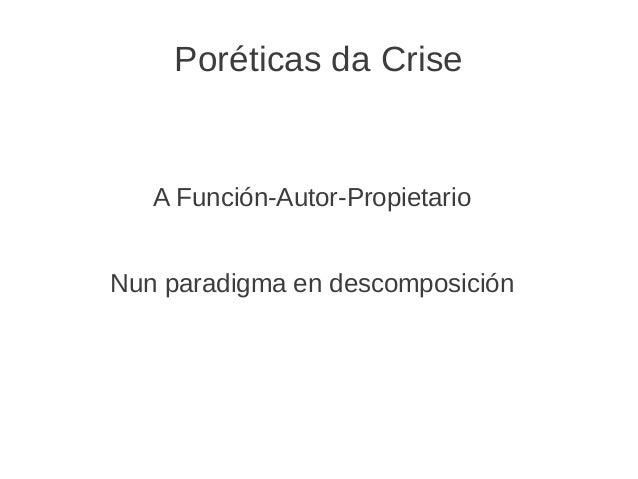 Poréticas da CriseA Función-Autor-PropietarioNun paradigma en descomposición