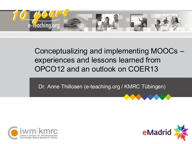 2013 04 19 (uc3m) emadrid athillosen kmrc conceptualizing implementing moocs opco12 coer13
