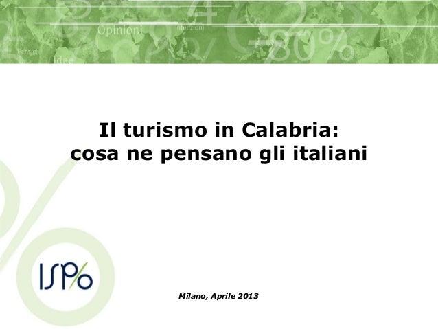 Il turismo in Calabria:cosa ne pensano gli italianiMilano, Aprile 2013
