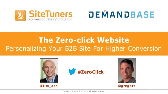 Copyright © 2013, SiteTuners - All Rights Reserved.The Zero-click WebsitePersonalizing Your B2B Site For Higher Conversion...