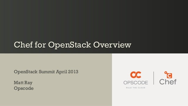 Chef for OpenStack: OpenStack Spring Summit 2013