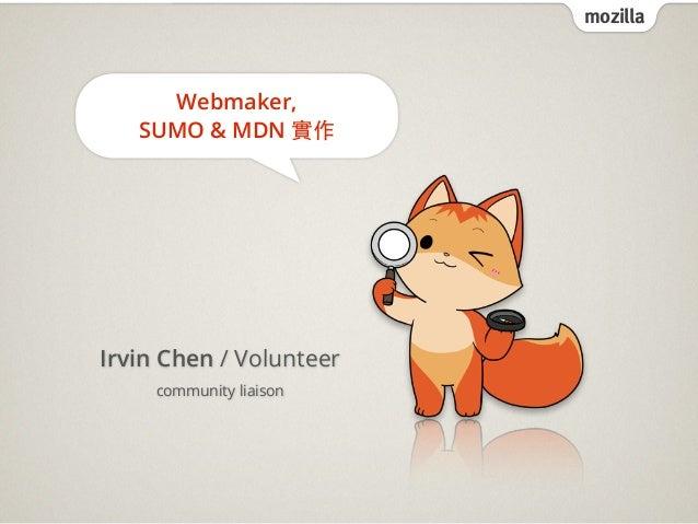 Webmaker, SUMO & MDN 實作