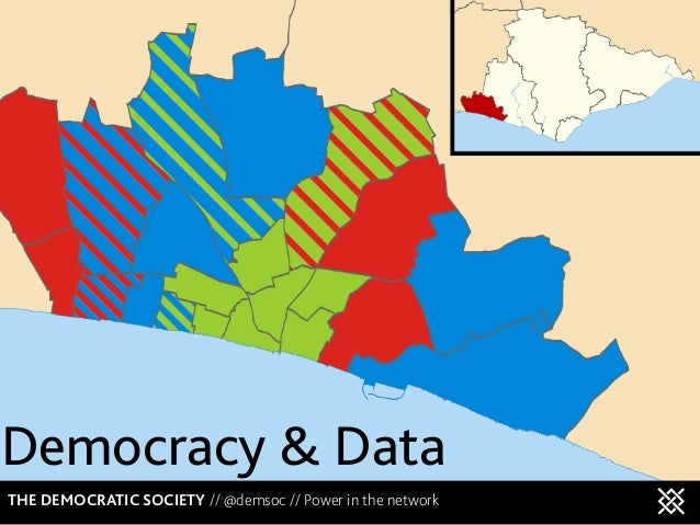 Democracy & DataTHE DEMOCRATIC SOCIETY // @demsoc // Power in the network