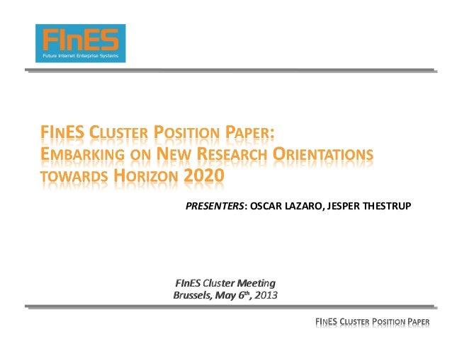 PRESENTERS: OSCAR LAZARO, JESPER THESTRUPFInES Cluster MeetingFInES Cluster MeetingBrussels, May 6Brussels, May 6thth, 201...
