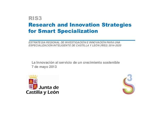 RIS3Research and Innovation Strategiesfor Smart SpecializationESTRATEGIA REGIONAL DE INVESTIGACIÓN E INNOVACIÓN PARA UNAES...