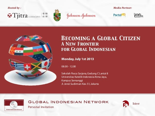 Hostedby:!!!MediaPartner:TalentGlobal Indonesian NetworkPersonal InvitationGlobal Indonesian NetworkBecoming a Global Citi...