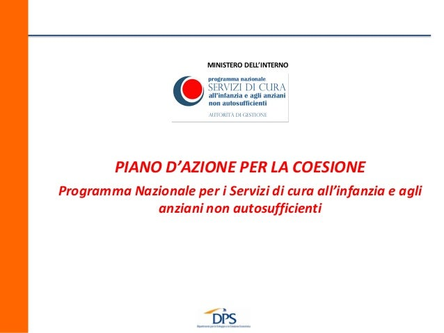 MINISTERO DELL'INTERNO PIANO D'AZIONE PER LA COESIONE Programma Nazionale per i Servizi di cura all'infanzia e agli anzian...