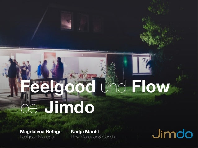 Feelgood und Flow bei Jimdo Nadja Macht Flow Manager & Coach Magdalena Bethge Feelgood Manager