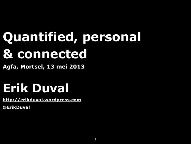Quantified, personal & connected