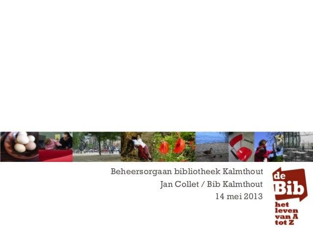 Beheersorgaan bibliotheek KalmthoutJan Collet / Bib Kalmthout14 mei 2013