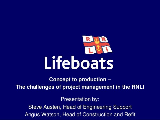 """Concept to production - """"The challenges of PM in the RNLI"""""""
