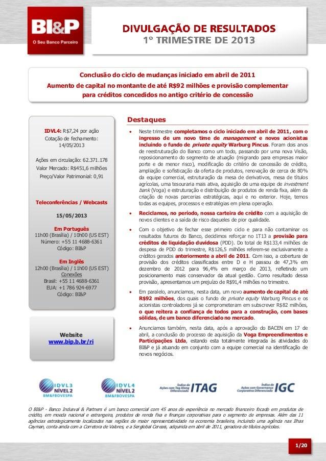 1/20Conclusão do ciclo de mudanças iniciado em abril de 2011Aumento de capital no montante de até R$92 milhões e provisão ...