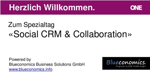 Zum Spezialtag«Social CRM & Collaboration»Herzlich Willkommen.Powered byBlueconomics Business Solutions GmbHwww.blueconomi...
