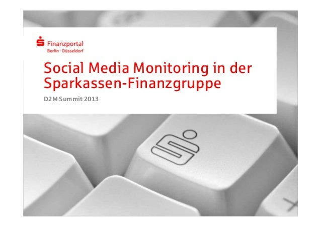 Social Media Monitoring in derSparkassen-FinanzgruppeD2M Summit 2013