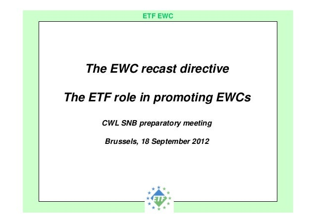 European Transport Workers´ FederationETF EWCThe EWC recast directiveThe ETF role in promoting EWCsCWL SNB preparatory mee...