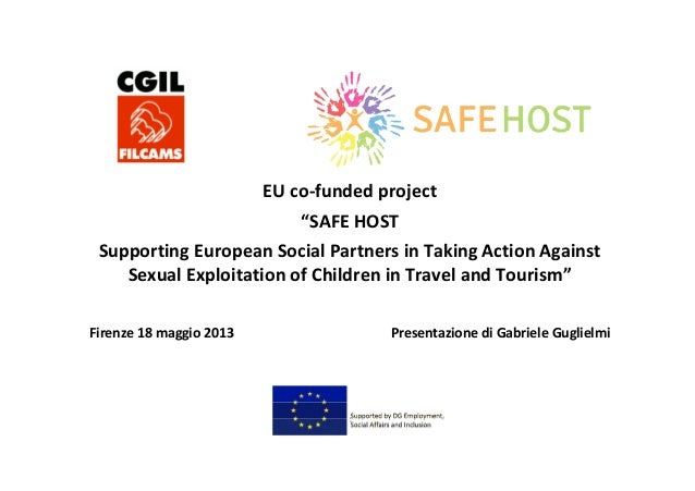 "EU co-funded project""SAFE HOSTSupporting European Social Partners in Taking Action AgainstSexual Exploitation of Children ..."