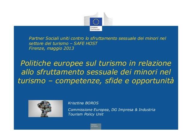 Partner Sociali uniti contro lo sfruttamento sessuale dei minori nelsettore del turismo – SAFE HOSTFirenze, maggio 2013Kri...