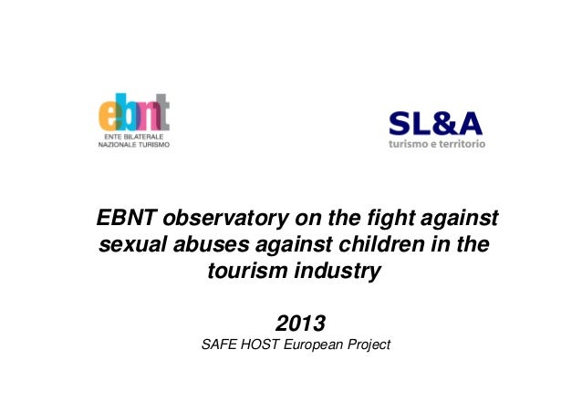 EBNT observatory on the fight againstsexual abuses against children in thetourism industry2013SAFE HOST European Project