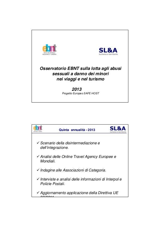 Osservatorio EBNT sulla lotta agli abusisessuali a danno dei minorinei viaggi e nel turismo2013Progetto Europeo SAFE HOSTQ...